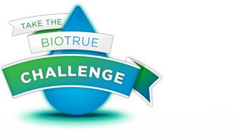 TAKE THE BIOTRUE CHALLENGE