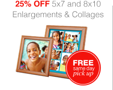 25% OFF 5x7 and 8x10 | Enlargements & Collages | FREE same day pick up