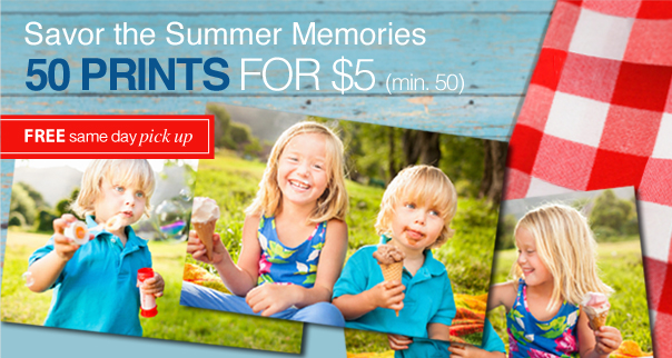 Savor the Summer Memories 50 PRINTS FOR $5 (min. 50) Free same day pick up