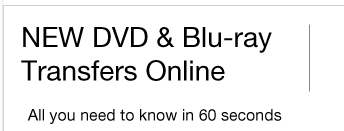 NEW DVD & Blu–ray Transfers Online. All you need to know in 60 seconds