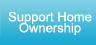 Support Home Ownership
